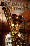 Jeffrey Lyman's ebook, The Fall Of Autumn, steampunk