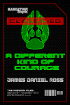 adiation Angels, The Mission Files: A Different Kind of Courage, by James Daniel Ross